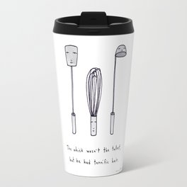 the whisk wasn't the tallest Travel Mug