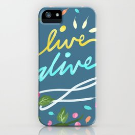 Live Alive iPhone Case