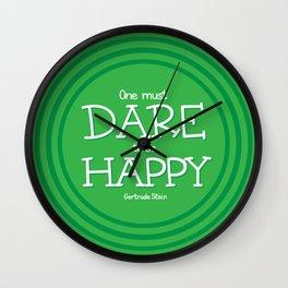 Dare to be Happy Wall Clock