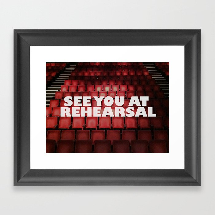 See You at Rehearsal Framed Art Print