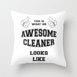 AWESOME CLEANER Throw Pillow