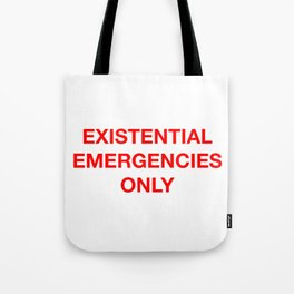 Existential Emergency Phone Tote Bag