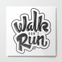 Walk don't Run - Lettering Metal Print
