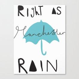 Right as Manchester rain. Canvas Print