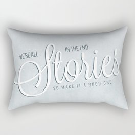 We're All Stories in the End Rectangular Pillow