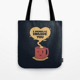 I Wanna Be Inside You Tote Bag