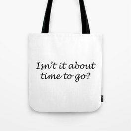 Time To Go Tote Bag