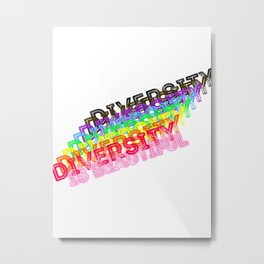 Diversity is Beautiful. Metal Print