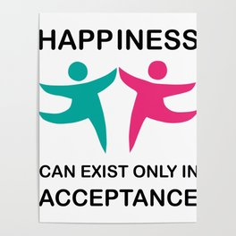 Makes a great gift Tee Acceptance Design Happiness is in Acceptance Poster