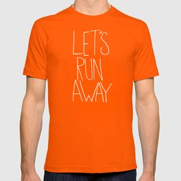 Let's Run Away by Laura Ruth and Leah Flores  T-shirt