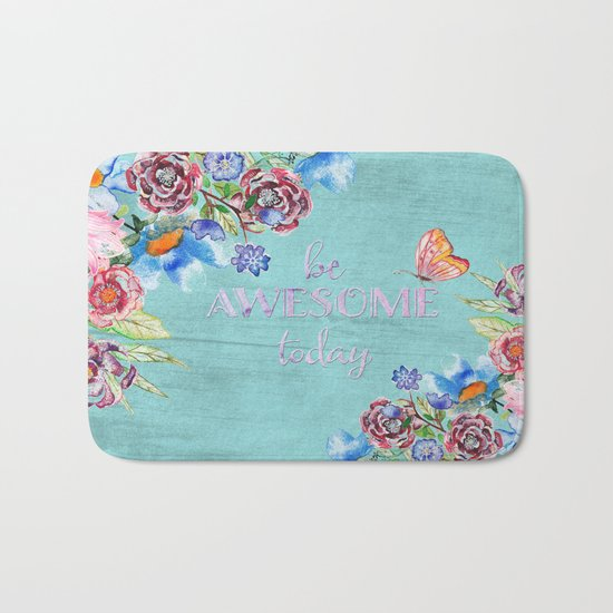 Be awesome today - Roses Flowers and Typography on aqua #Society6 Bath Mat