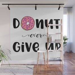 Donut Ever Give Up Wall Mural