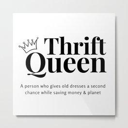 Thrift Queen Metal Print