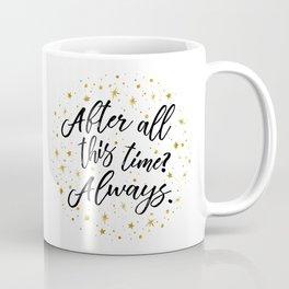 Always - White Coffee Mug