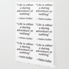 """Life is either a daring adventure or nothing"" — Helen Keller Wallpaper"