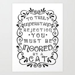 ingored - Funny Cat Saying Art Print