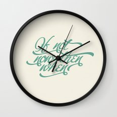 If not now when Wall Clock