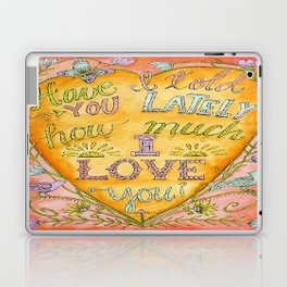 Have I Told You Lately How Much I Love You - Karen Embry Laptop & iPad Skin