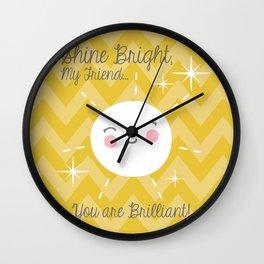 Shine Bright, My Friend Wall Clock