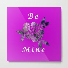 Be Mine Rose Metal Print