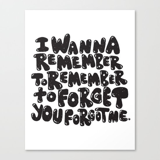 REMEMBER TO REMEMBER Canvas Print