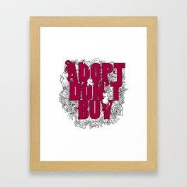ADOPT DON'T BUY Framed Art Print