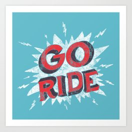 go ride Art Print
