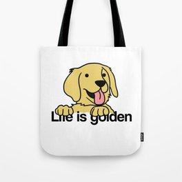 Life is golden Retriever Dog Puppy Doggie Present Tote Bag