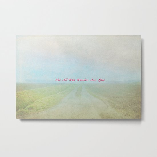 Not All Who Wander Are Lost II Metal Print