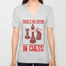 There's No Crying In Chess Unisex V-Neck