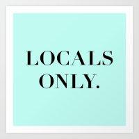 Locals Only Art Print