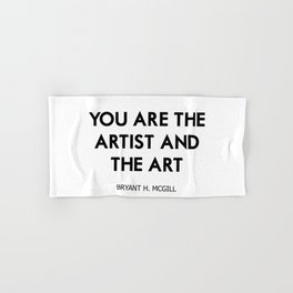 You are the artist and the art Hand & Bath Towel