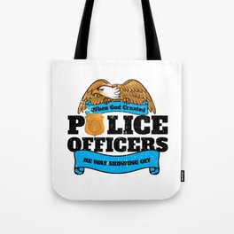 God Created Police Officers Showing Off Tote Bag