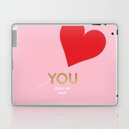 You blow me away Laptop & iPad Skin