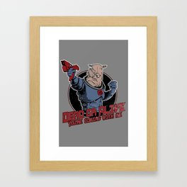 Dead Or Alive (You're Coming With Me) Framed Art Print