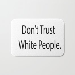 Don't Trust Whitey Bath Mat