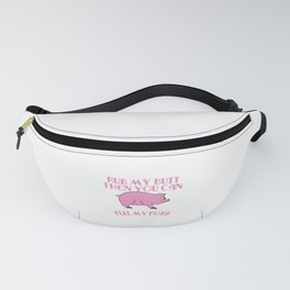 """""""Rub My Butt Then You Can Pull My Pork"""" tee design. Makes a nice and funny gift this holiday!  Fanny Pack"""