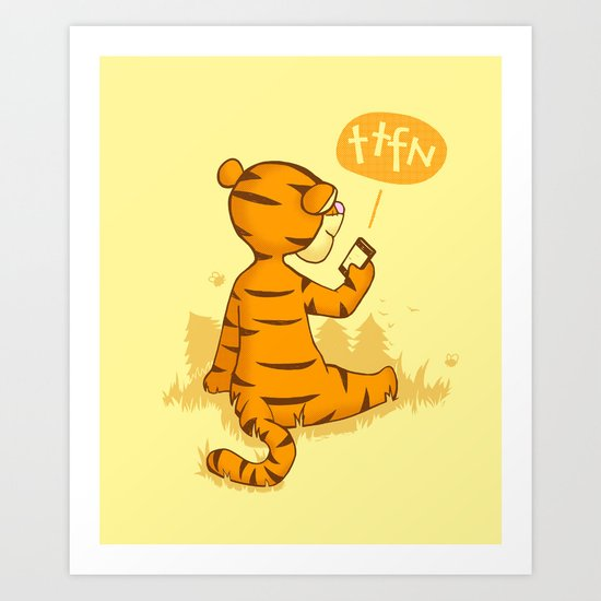 Ta Ta For Now Art Print