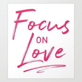 Focus on love 2 Art Print
