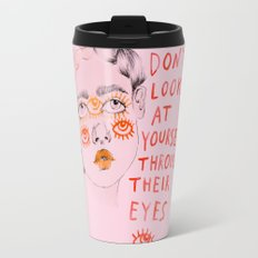 Don't look at yourself through their eyes Travel Mug