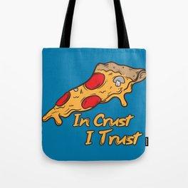 In Crust I Trust Tote Bag