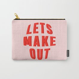 LETS MAKE OUT Carry-All Pouch