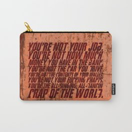 You're not your job Carry-All Pouch