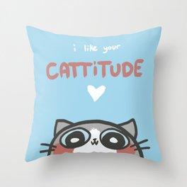 I Like Your Cattitude Throw Pillow