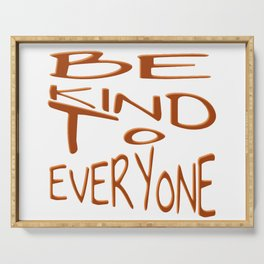Be Kind To Everyone Positive Quote Serving Tray