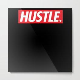 Hustle. Entrepreneur T-shirt Metal Print