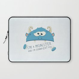 I Am A Monster And I Am Gonna Eat You Laptop Sleeve