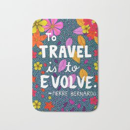To Travel Is To Evolve Bath Mat