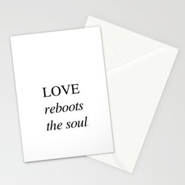 Love Reboots The Soul Stationery Cards
