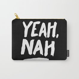 Yeah, Nah Carry-All Pouch